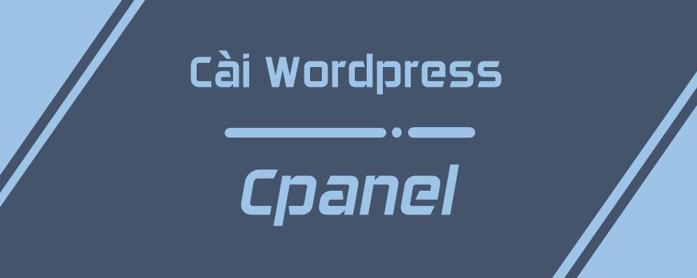 Cài đặt Wordpress trên Cpanel