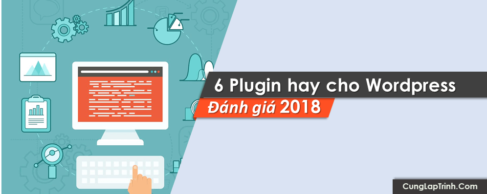 6 Plugin hay cho WordPress để biến website trở nên HOÀN HẢO