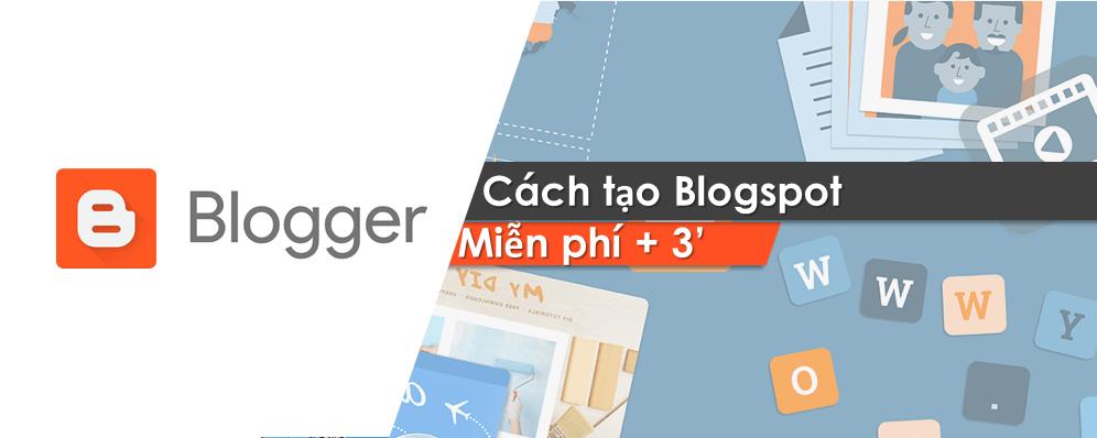 [Bí Kíp] Tạo Blogspot kiếm tiền MIỄN PHÍ  trong 3′ từ A – Z