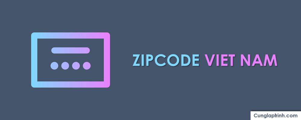 Mã bưu chính (Zipcode) của 63 tỉnh thành Việt Nam (Cập nhật 2018)