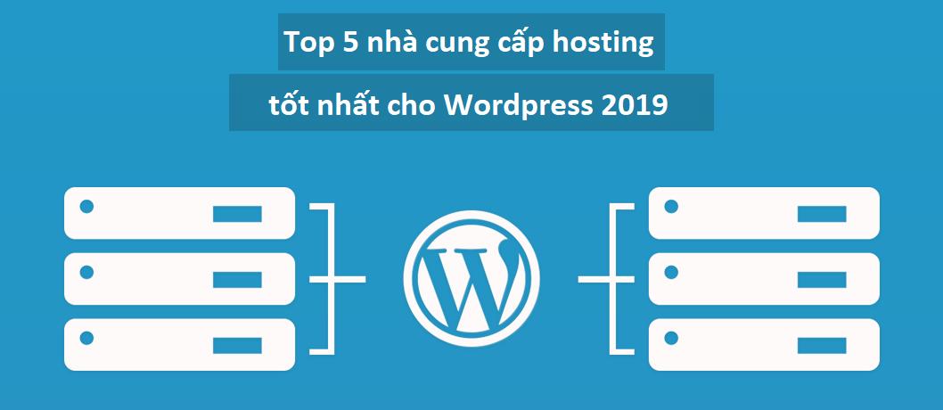 Top 5 nhà cung cấp hosting tốt nhất cho WordPress 2019