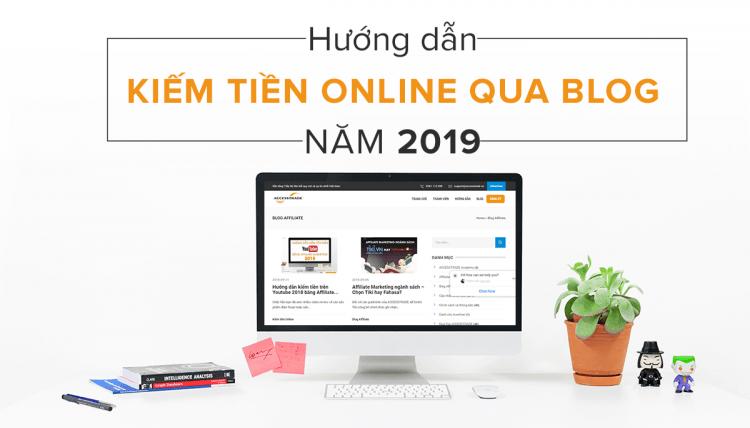 Hướng dẫn viết Blog kiếm tiền online năm 2019